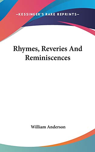 9780548228814: Rhymes, Reveries and Reminiscences