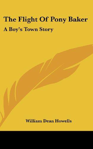 9780548229132: The Flight Of Pony Baker: A Boy's Town Story