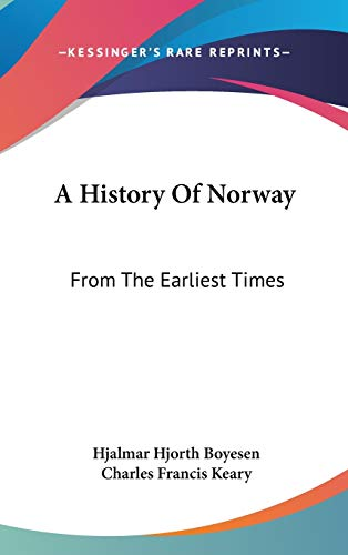9780548231739: A History Of Norway: From The Earliest Times