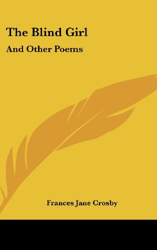 9780548232316: The Blind Girl: And Other Poems