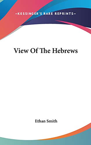 9780548233511: View Of The Hebrews