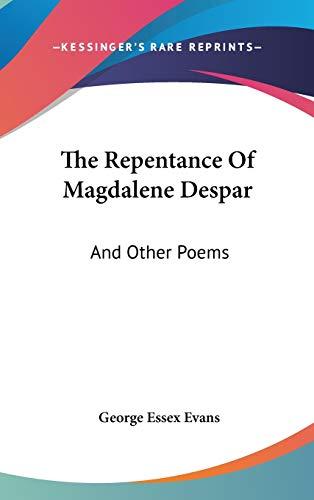 9780548234181: The Repentance Of Magdalene Despar: And Other Poems