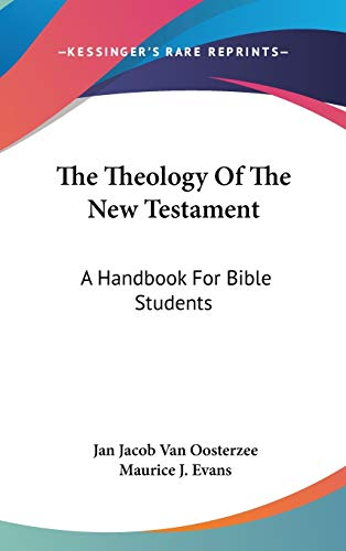 9780548234402: The Theology Of The New Testament: A Handbook For Bible Students