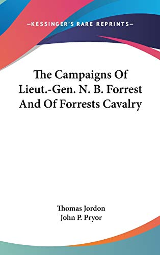 9780548236079: The Campaigns Of Lieut.-Gen. N. B. Forrest And Of Forrests Cavalry