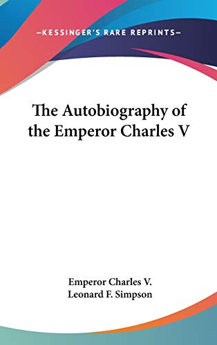 9780548237366: The Autobiography of the Emperor Charles V