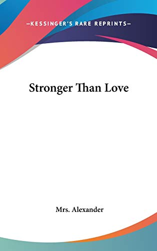 9780548239209: Stronger Than Love