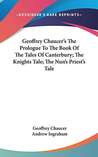 a summary of geoffrey chaucers the nuns priests tale The nun's priest's tale the prologue ho quoth the knight, good sir, no more of this that ye have said is right enough, y-wis, of a surety.