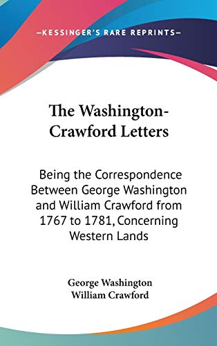 9780548241189: The Washington-Crawford Letters: Being the Correspondence Between George Washington and William Crawford from 1767 to 1781, Concerning Western Lands