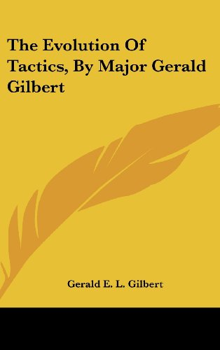 9780548241479: The Evolution Of Tactics, By Major Gerald Gilbert