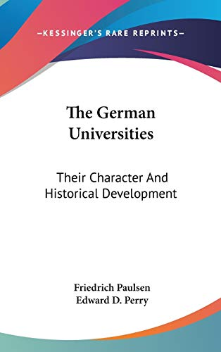 9780548241981: The German Universities: Their Character And Historical Development