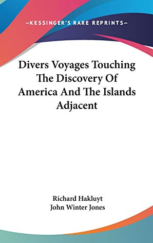 9780548242971: Divers Voyages Touching the Discovery of America and the Islands Adjacent