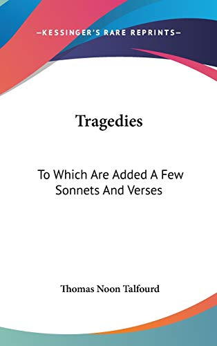 9780548243121: Tragedies: To Which Are Added A Few Sonnets And Verses