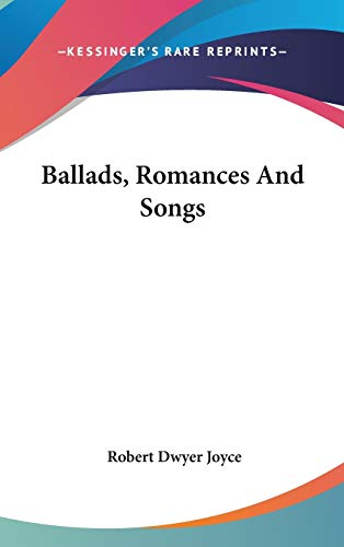 9780548243282: Ballads, Romances And Songs