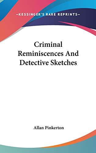 9780548244180: Criminal Reminiscences And Detective Sketches