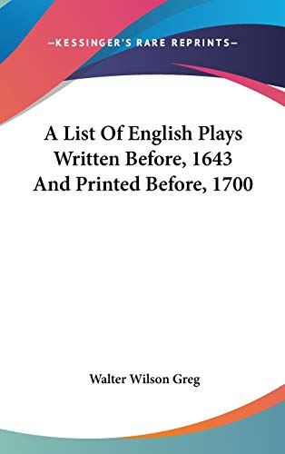 9780548246184: A List Of English Plays Written Before, 1643 And Printed Before, 1700