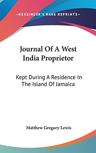 9780548246771: Journal Of A West India Proprietor: Kept During A Residence In The Island Of Jamaica
