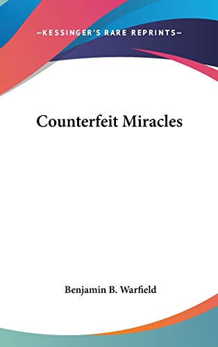 9780548246795: Counterfeit Miracles