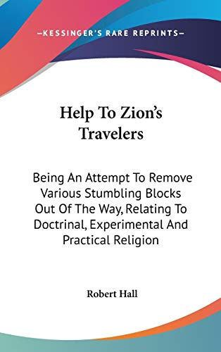 9780548247051: Help To Zion's Travelers: Being An Attempt To Remove Various Stumbling Blocks Out Of The Way, Relating To Doctrinal, Experimental And Practical Religion