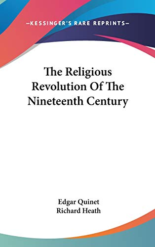 9780548249413: The Religious Revolution Of The Nineteenth Century
