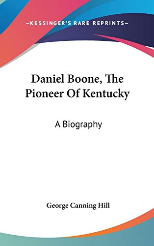 9780548251553: Daniel Boone, The Pioneer Of Kentucky: A Biography