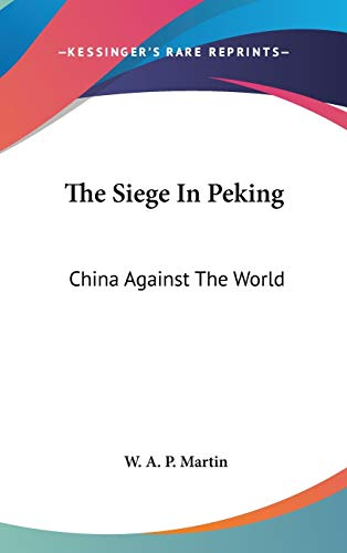 9780548252567: The Siege In Peking: China Against The World
