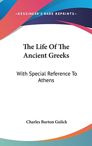9780548253854: The Life of the Ancient Greeks: With Special Reference to Athens