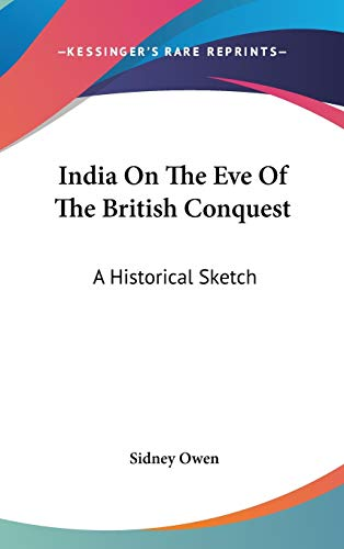 9780548256725: India On The Eve Of The British Conquest: A Historical Sketch
