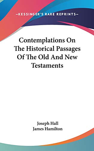 9780548257609: Contemplations On The Historical Passages Of The Old And New Testaments