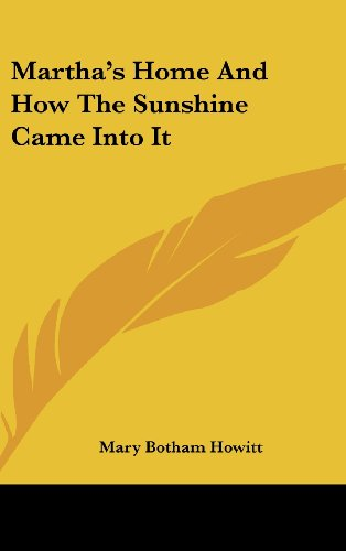 9780548258088: Martha's Home and How the Sunshine Came Into It