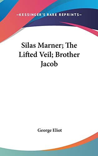 9780548259610: Silas Marner; The Lifted Veil; Brother Jacob