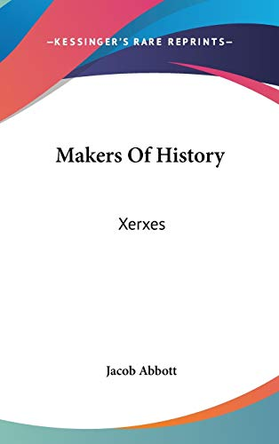 9780548259726: Makers Of History: Xerxes