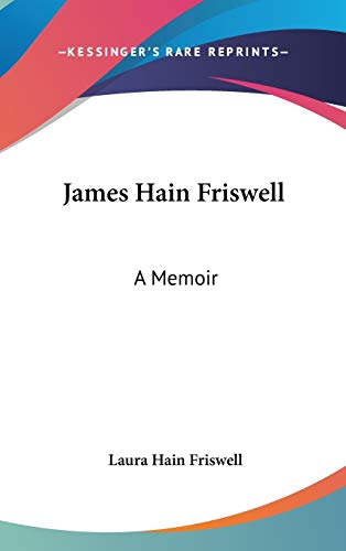9780548260098: James Hain Friswell: A Memoir