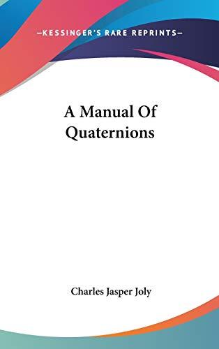9780548262184: A Manual Of Quaternions