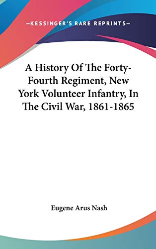9780548263389: A History Of The Forty-Fourth Regiment, New York Volunteer Infantry, In The Civil War, 1861-1865