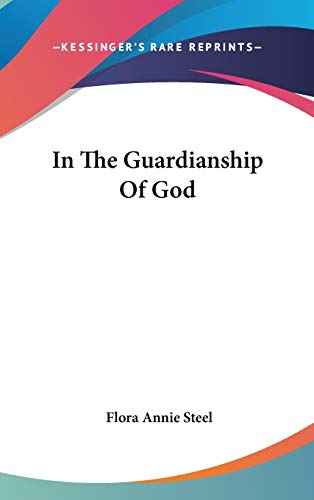 9780548268070: In The Guardianship Of God