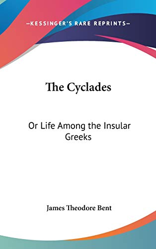 9780548269985: The Cyclades: Or Life Among the Insular Greeks