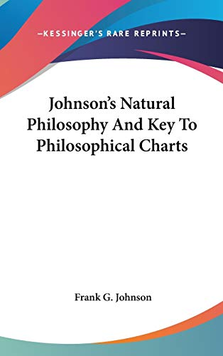 9780548270721: Johnson's Natural Philosophy and Key to Philosophical Charts