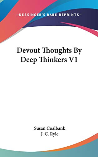 9780548272183: Devout Thoughts by Deep Thinkers V1