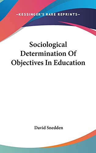 9780548274644: Sociological Determination Of Objectives In Education