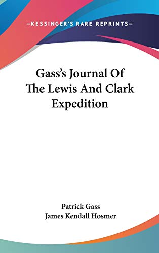 9780548275849: Gass's Journal Of The Lewis And Clark Expedition