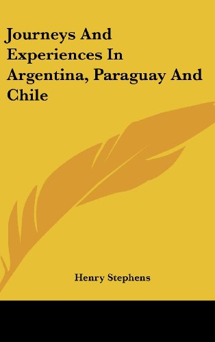 9780548276501: Journeys And Experiences In Argentina, Paraguay And Chile