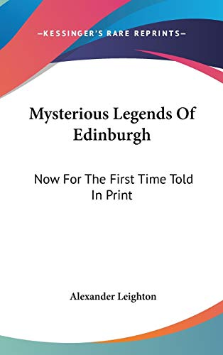 9780548277188: Mysterious Legends of Edinburgh: Now for the First Time Told in Print