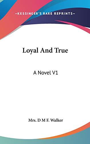 9780548277324: Loyal And True: A Novel V1