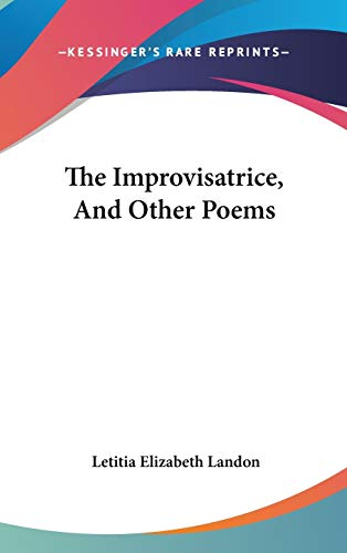 9780548279762: The Improvisatrice, And Other Poems