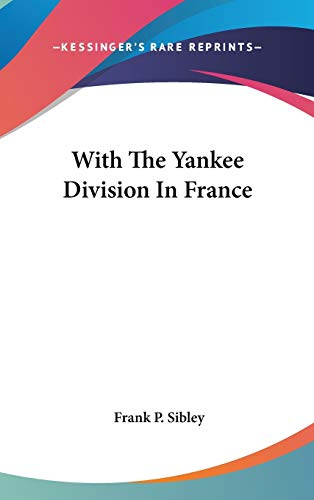9780548280157: With The Yankee Division In France
