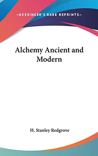 9780548280546: Alchemy Ancient and Modern
