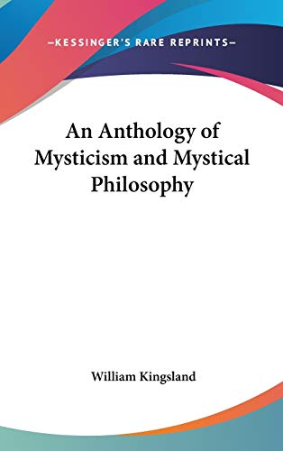 9780548280669: An Anthology of Mysticism and Mystical Philosophy