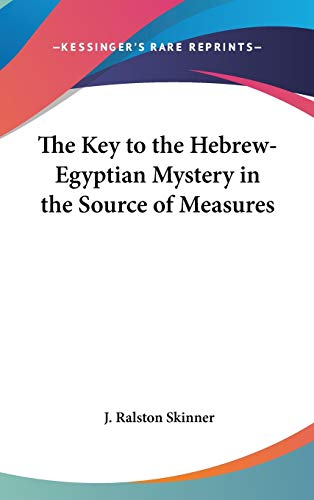 9780548280799: The Key to the Hebrew-Egyptian Mystery in the Source of Measures