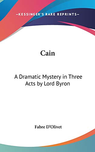 9780548281130: Cain: A Dramatic Mystery in Three Acts by Lord Byron