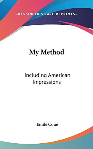 9780548281192: My Method: Including American Impressions